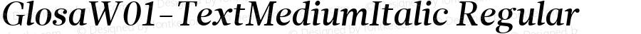 GlosaW01-TextMediumItalic Regular Version 1.00