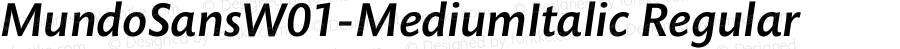 MundoSansW01-MediumItalic Regular Version 1.02