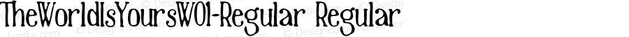 TheWorldIsYoursW01-Regular Regular Version 1.00