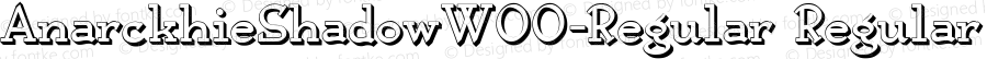 AnarckhieShadowW00-Regular Regular Version 1.40