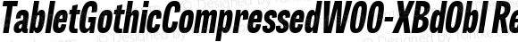 TabletGothicCompressedW00-XBdObl Regular
