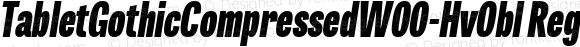 TabletGothicCompressedW00-HvObl Regular