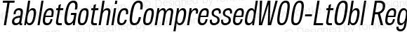 TabletGothicCompressedW00-LtObl Regular