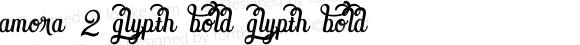 Amora 2 Glypth Bold Glypth Bold Version 1.000