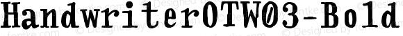 HandwriterOTW03-Bold Regular Version 7.504
