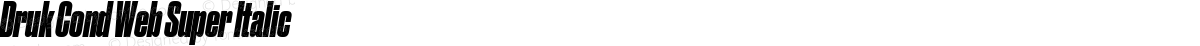 Druk Cond Web Super Italic