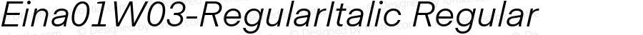 Eina01W03-RegularItalic Regular Version 1.00