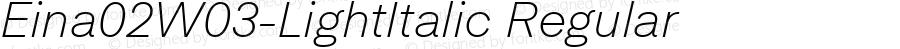 Eina02W03-LightItalic Regular Version 1.00
