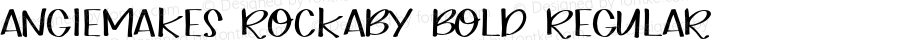 AngieMakes Rockaby Bold Regular Version 1.000;PS 001.000;hotconv 1.0.70;makeotf.lib2.5.58329 DEVELOPMENT