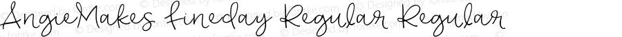 AngieMakes Fineday Regular Regular Version 1.000;PS 001.000;hotconv 1.0.70;makeotf.lib2.5.58329 DEVELOPMENT