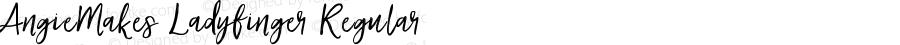 AngieMakes Ladyfinger Regular Version 1.000;PS 001.000;hotconv 1.0.70;makeotf.lib2.5.58329 DEVELOPMENT