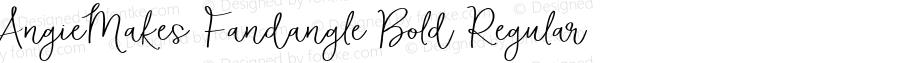 AngieMakes Fandangle Bold Regular Version 1.000;PS 001.000;hotconv 1.0.70;makeotf.lib2.5.58329 DEVELOPMENT