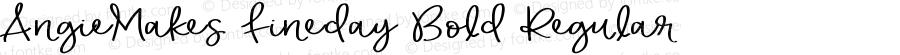 AngieMakes Fineday Bold Regular Version 1.000;PS 001.000;hotconv 1.0.70;makeotf.lib2.5.58329 DEVELOPMENT
