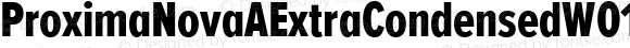 ProximaNovaAExtraCondensedW01-Xbold Regular Version 2.015