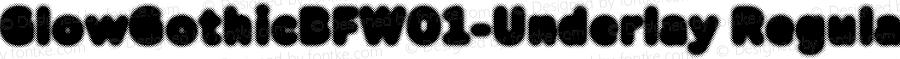 GlowGothicBFW01-Underlay Regular Version 1.00