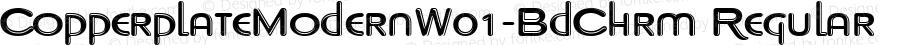 CopperplateModernW01-BdChrm Regular Version 1.00