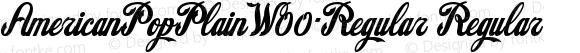 AmericanPopPlainW00-Regular Regular Version 1.40