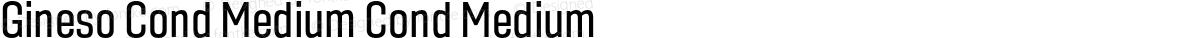 Gineso Cond Medium Cond Medium