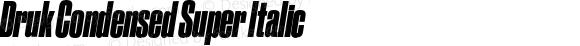 Druk Condensed Super Italic