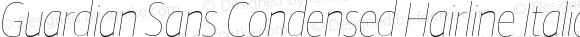 Guardian Sans Condensed Hairline Italic