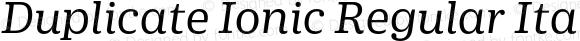 Duplicate Ionic Regular Italic