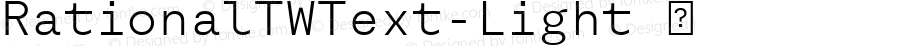 RationalTWText-Light ☞ Version 1.000;PS 001.000;hotconv 1.0.88;makeotf.lib2.5.64775;com.myfonts.easy.rene-bieder.rational-tw.text-light.wfkit2.version.4Bik