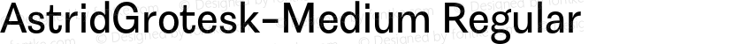 AstridGrotesk-Medium Regular Preview Image