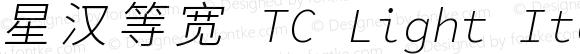 星汉等宽 TC Light Italic