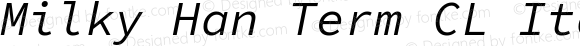 Milky Han Term CL Italic