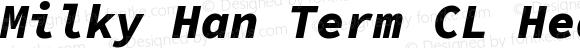 Milky Han Term CL Heavy Italic