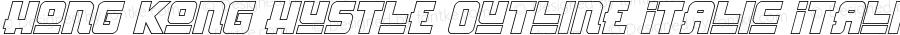 Hong Kong Hustle Outline Italic Italic Version 1.1; 2016