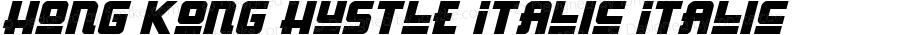 Hong Kong Hustle Italic Italic Version 1.1; 2016