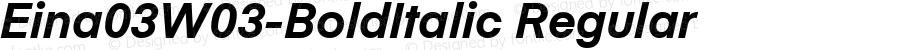 Eina03W03-BoldItalic Regular Version 1.00