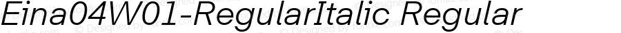 Eina04W01-RegularItalic Regular Version 1.00