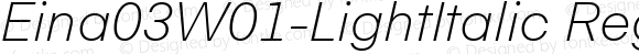 Eina03W01-LightItalic Regular Version 1.00