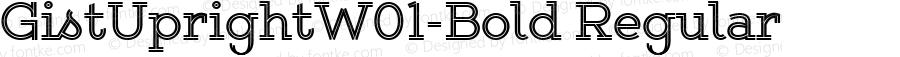 GistUprightW01-Bold Regular Version 1.00