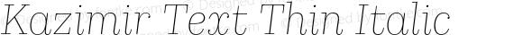 Kazimir Text Thin Italic