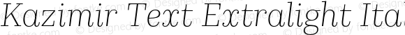 Kazimir Text Extralight Italic