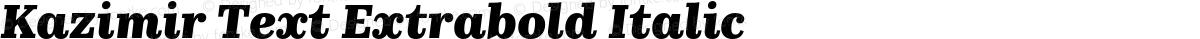 Kazimir Text Extrabold Italic