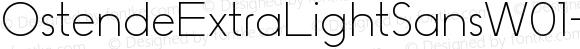 OstendeExtraLightSansW01-XLt Regular Version 1.10