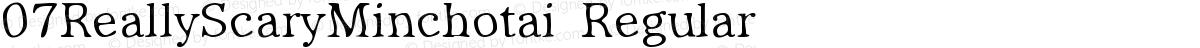 07ReallyScaryMinchotai Regular