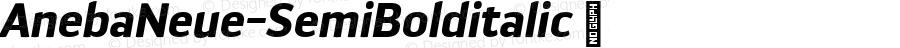 AnebaNeue-SemiBolditalic ☞ Version 1.000;PS 001.000;hotconv 1.0.88;makeotf.lib2.5.64775;com.myfonts.easy.borutta.aneba-neue.semibold-italic.wfkit2.version.4Cc7