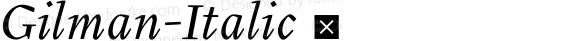 Gilman-Italic ☞ Version 001.001 ;com.myfonts.millertype.gilman.italic.wfkit2.3ANZ