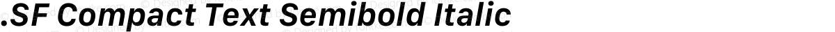 .SF Compact Text Semibold Italic