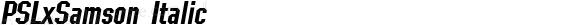 PSLxSamson Italic Version 1.000 2004 initial release