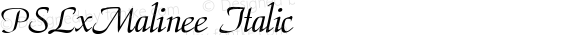 PSLxMalinee Italic Version 1.000 2004 initial release
