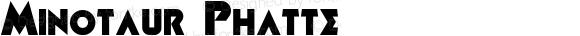 Minotaur Phatte