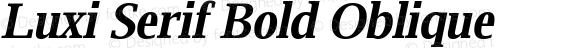 Luxi Serif Bold Oblique