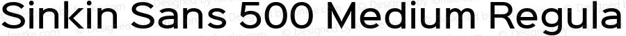 Sinkin Sans 500 Medium Regular