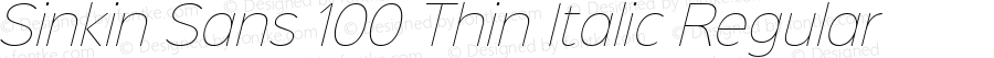 Sinkin Sans 100 Thin Italic Regular